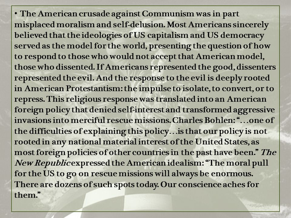 The American crusade against Communism was in part misplaced moralism and self-delusion.