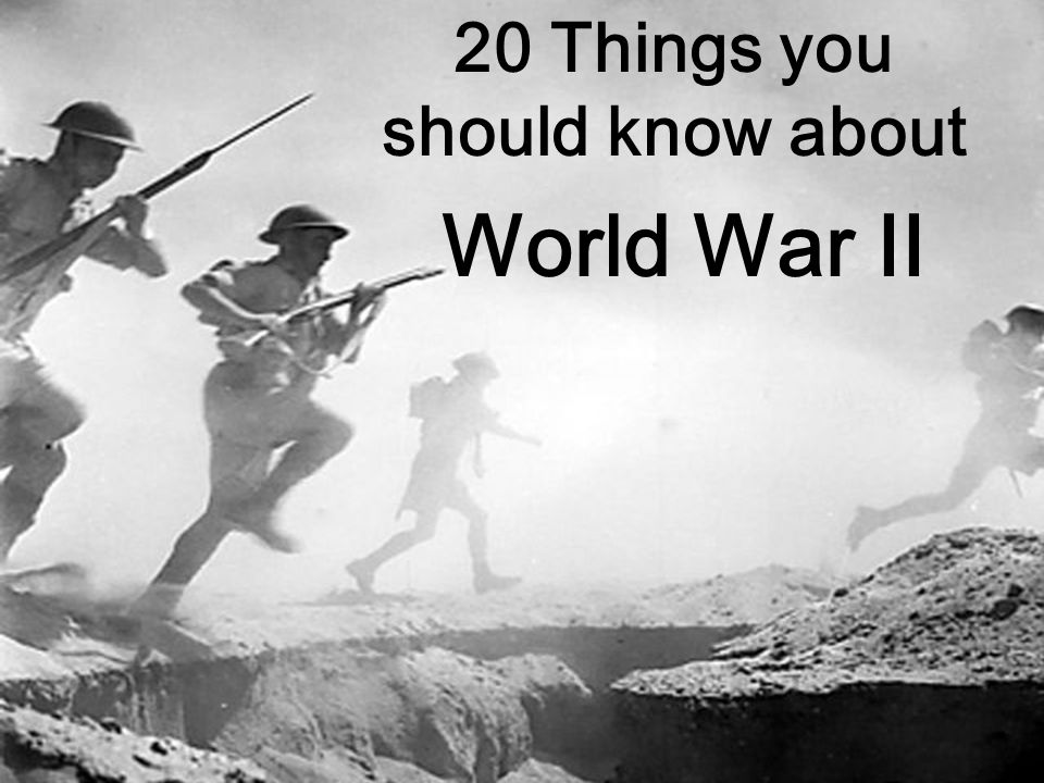 20 Things you should know about World War II