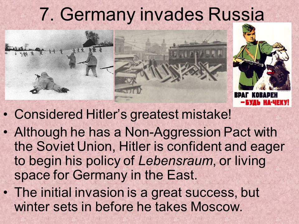 7. Germany invades Russia