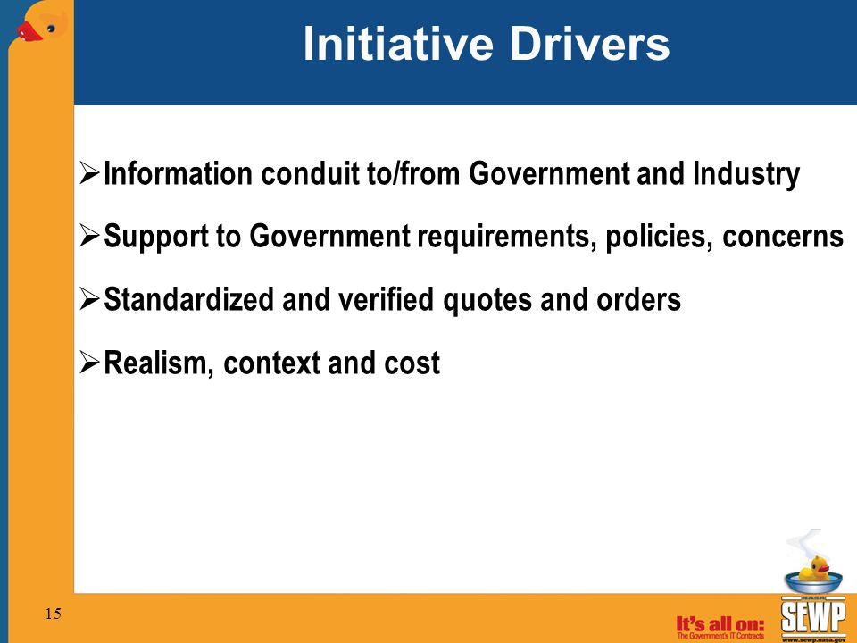 Initiative Drivers Information conduit to/from Government and Industry
