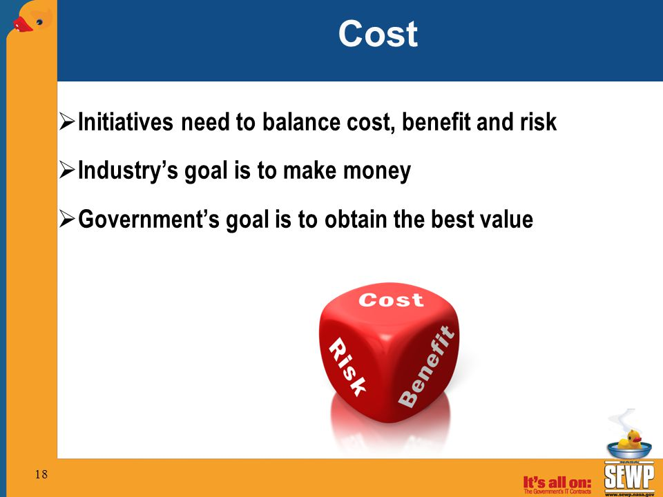 Cost Initiatives need to balance cost, benefit and risk