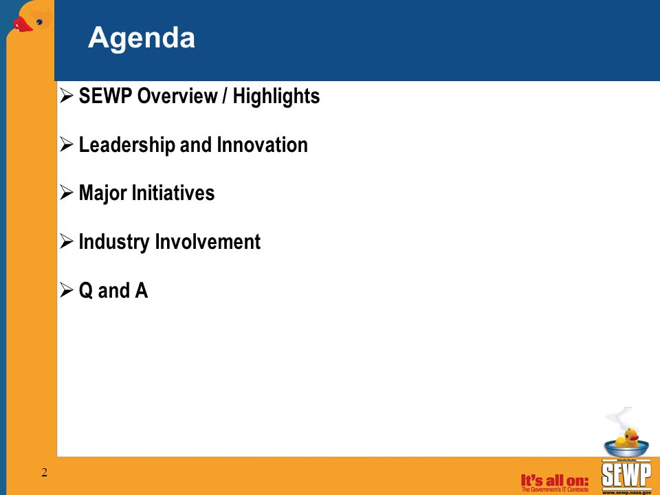 Agenda SEWP Overview / Highlights Leadership and Innovation