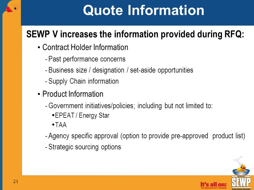 Quote Information SEWP V increases the information provided during RFQ: Contract Holder Information.