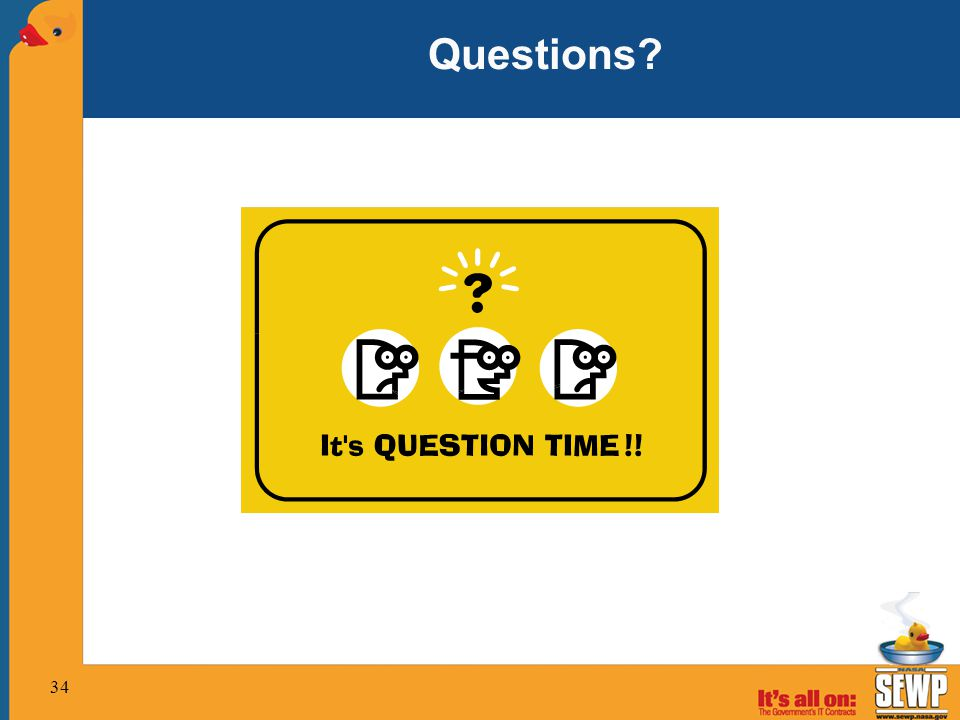 Questions Intro now – who are we who are you and knowledge of SEWP