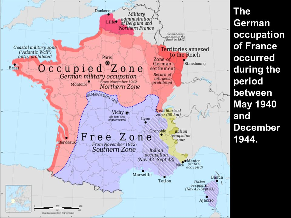 The German occupation of France occurred during the period between May 1940 and December 1944.