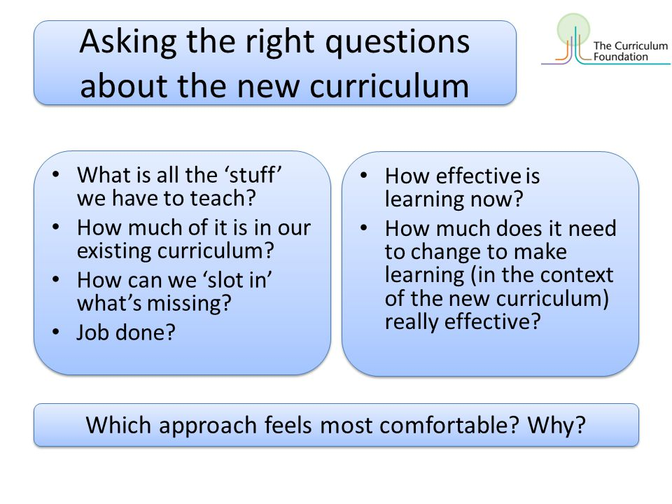 Asking the right questions about the new curriculum