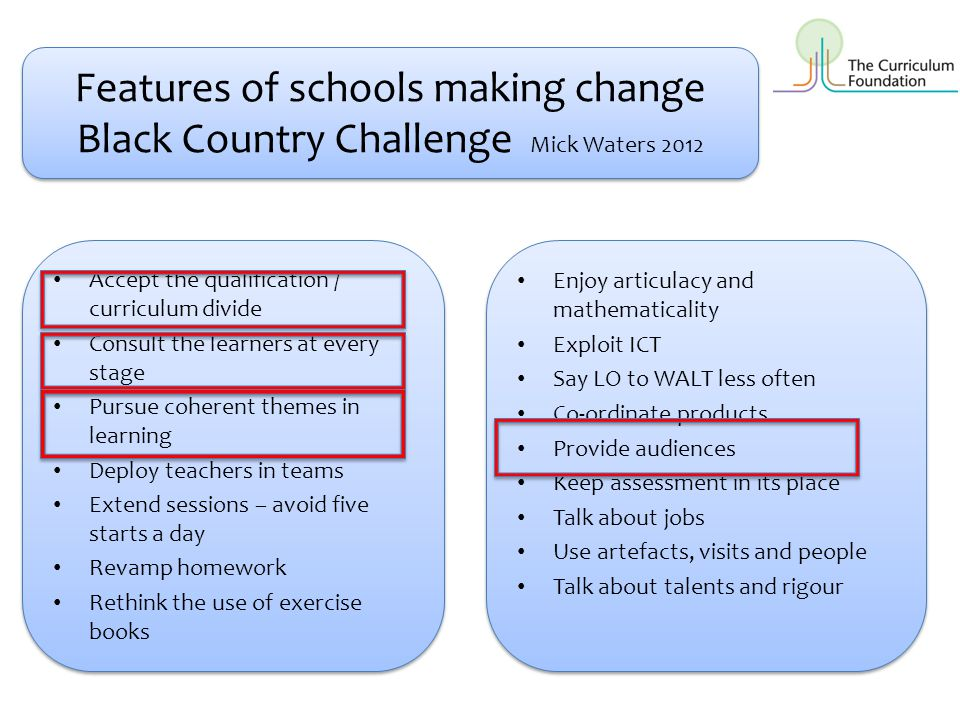 Features of schools making change Black Country Challenge Mick Waters 2012