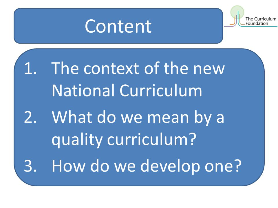 Content The context of the new National Curriculum