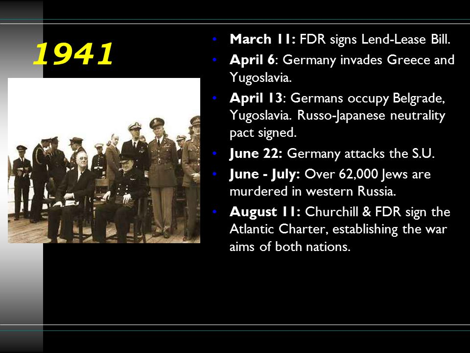 1941 March 11: FDR signs Lend-Lease Bill.