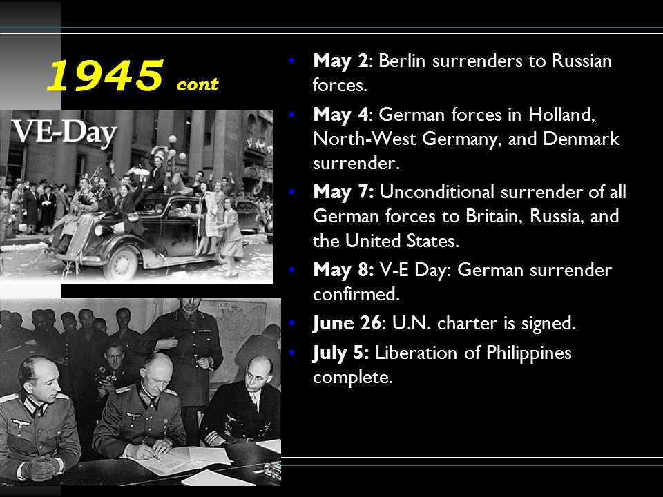 1945 cont May 2: Berlin surrenders to Russian forces.
