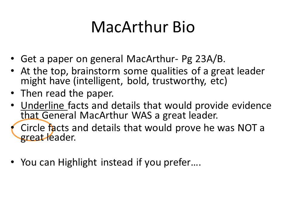 MacArthur Bio Get a paper on general MacArthur- Pg 23A/B.