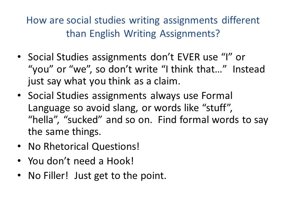 How are social studies writing assignments different than English Writing Assignments