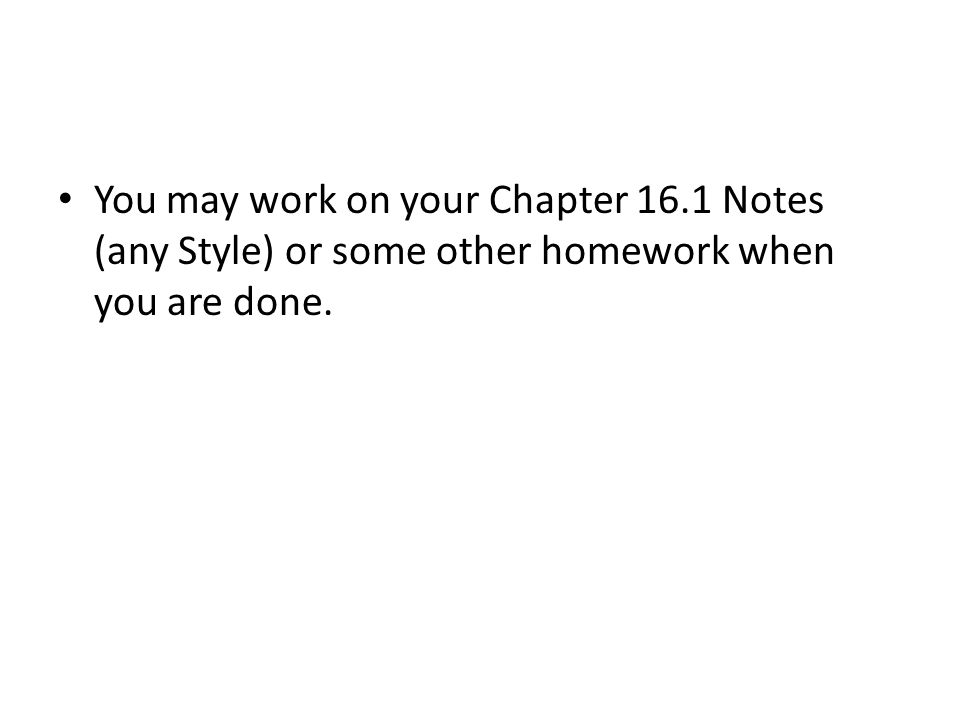 You may work on your Chapter 16