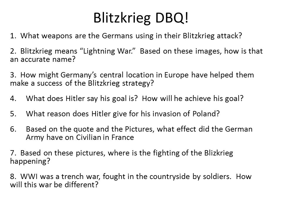Blitzkrieg DBQ! 1. What weapons are the Germans using in their Blitzkrieg attack