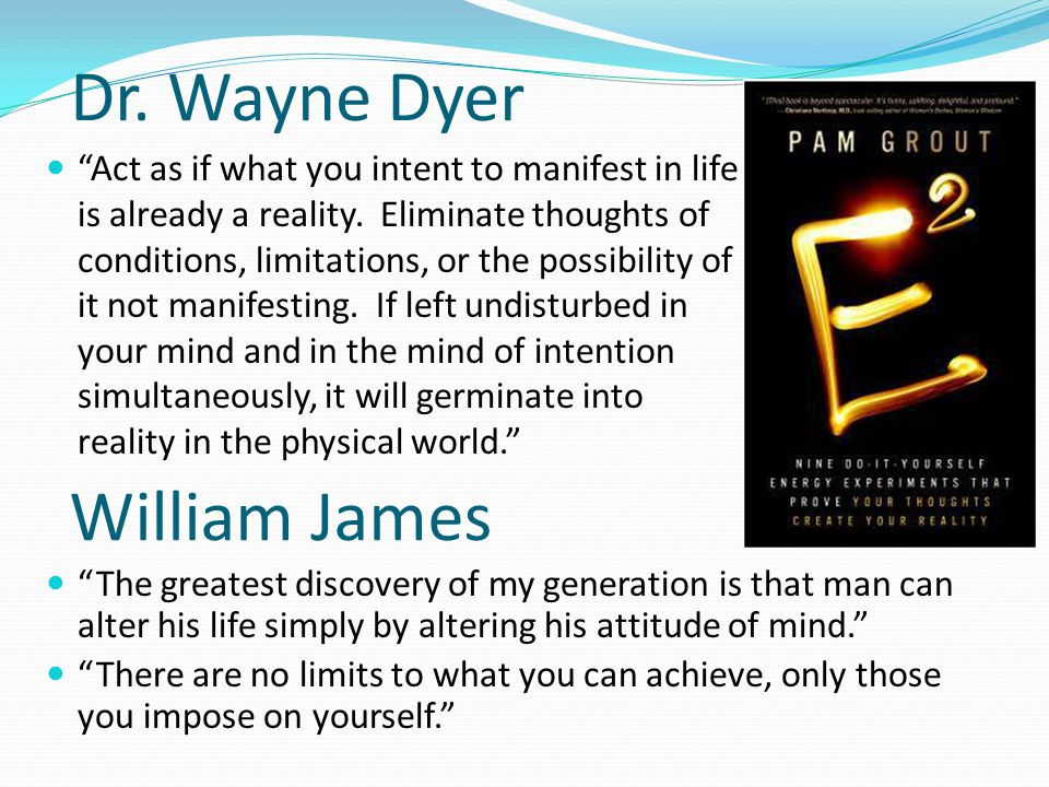 Dr. Wayne Dyer William James