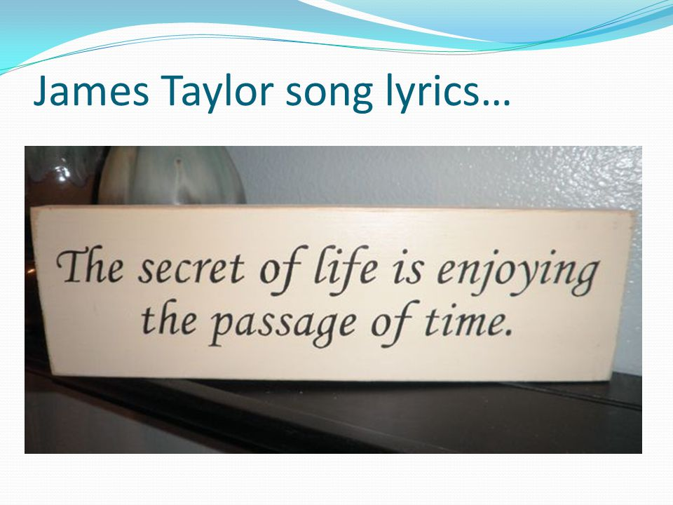 James Taylor song lyrics…