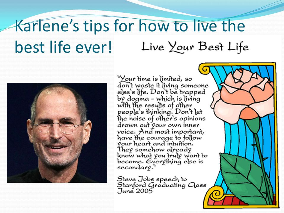 Karlene's tips for how to live the best life ever!