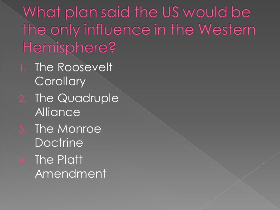 What plan said the US would be the only influence in the Western Hemisphere