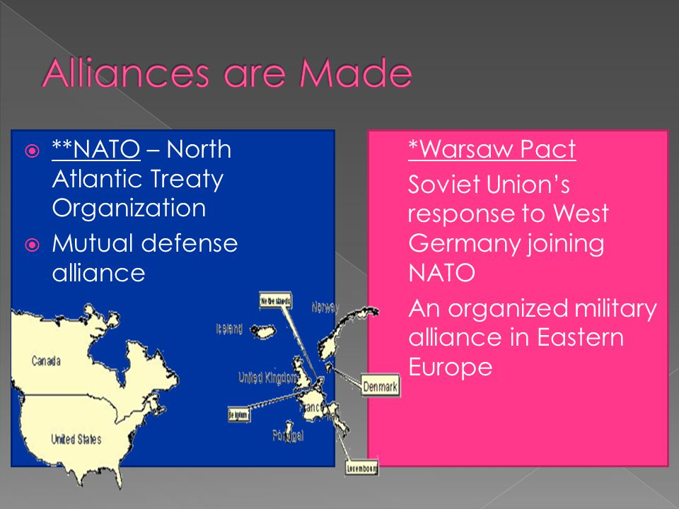 Alliances are Made **NATO – North Atlantic Treaty Organization