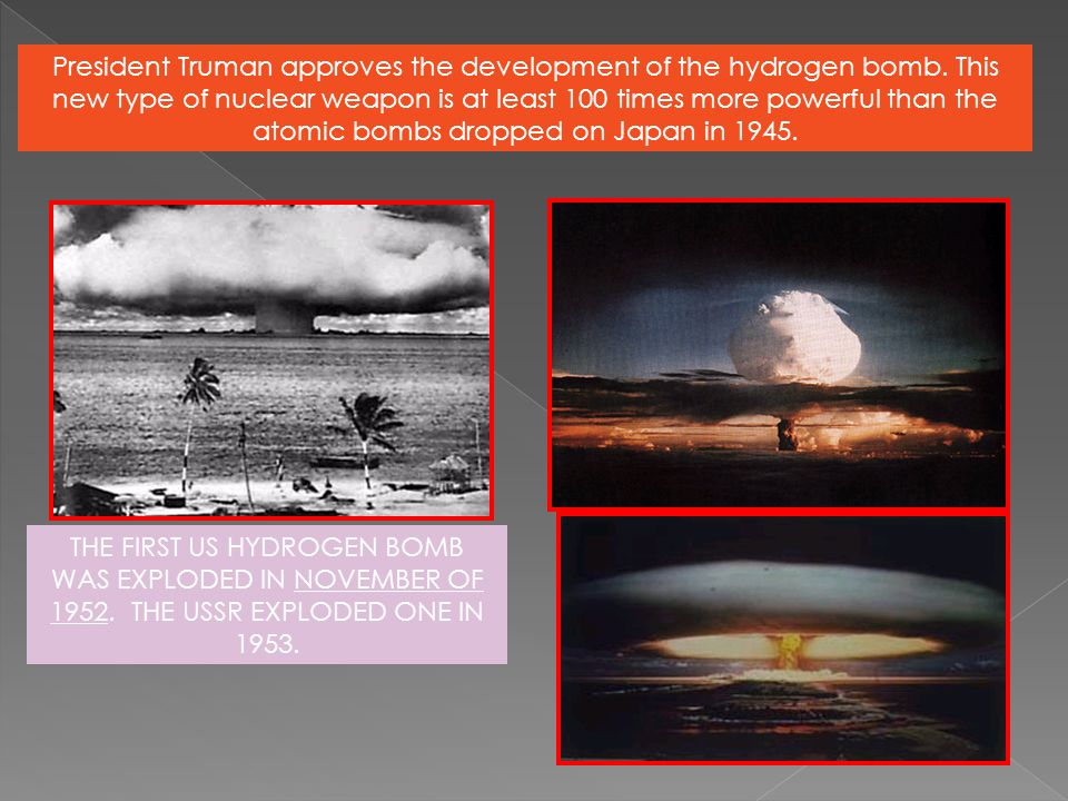 President Truman approves the development of the hydrogen bomb