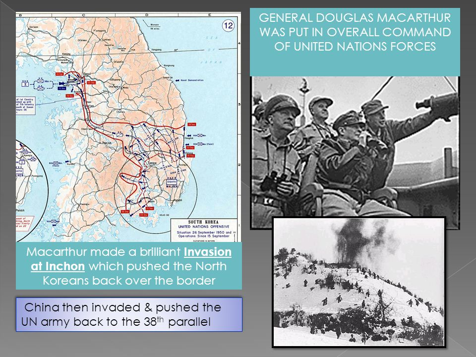 China then invaded & pushed the UN army back to the 38th parallel