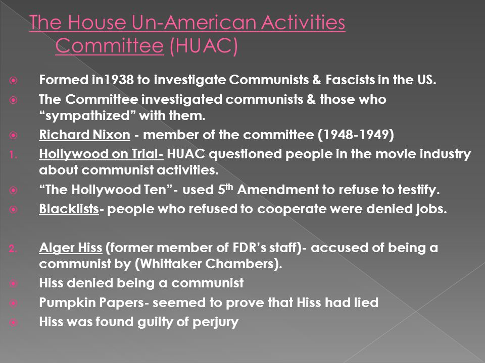 The House Un-American Activities Committee (HUAC)