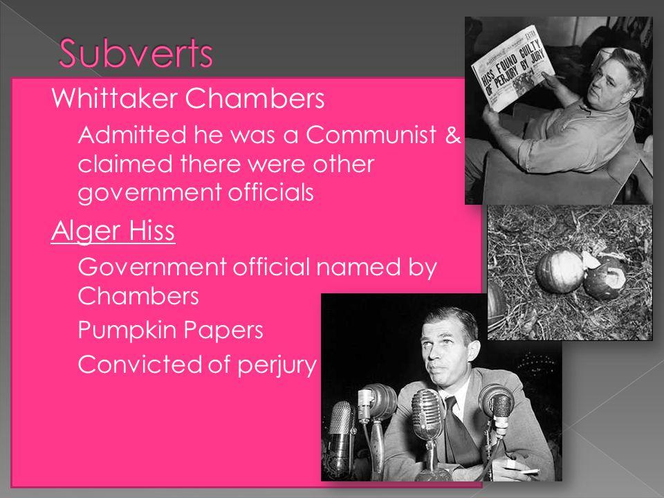 Subverts Whittaker Chambers Alger Hiss