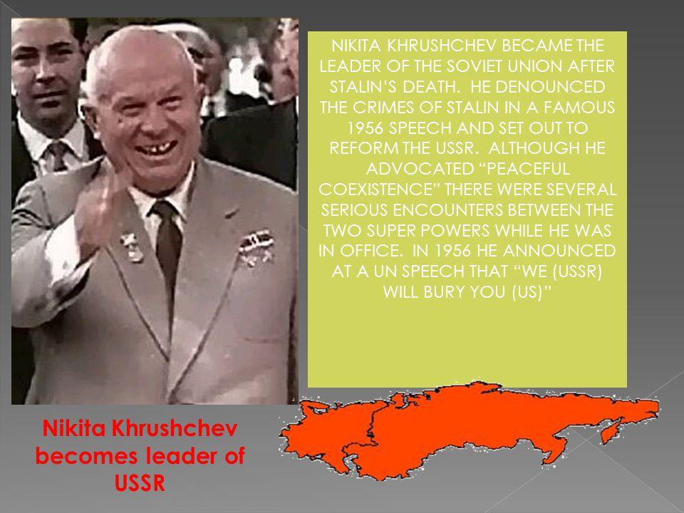 Nikita Khrushchev becomes leader of USSR