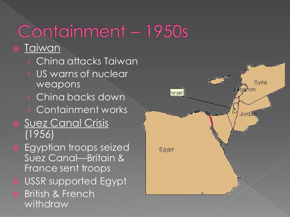 Containment – 1950s Taiwan Suez Canal Crisis (1956)
