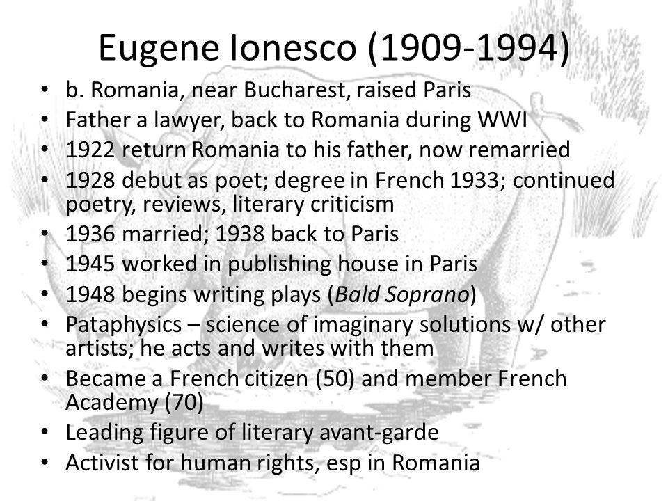 Eugene Ionesco (1909-1994) b. Romania, near Bucharest, raised Paris