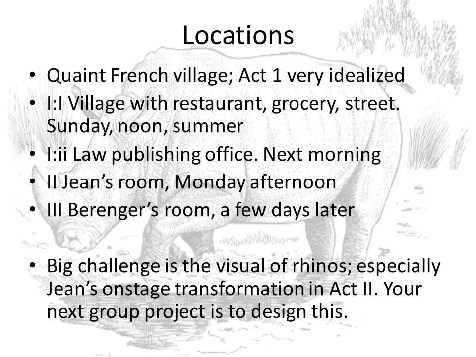 Locations Quaint French village; Act 1 very idealized