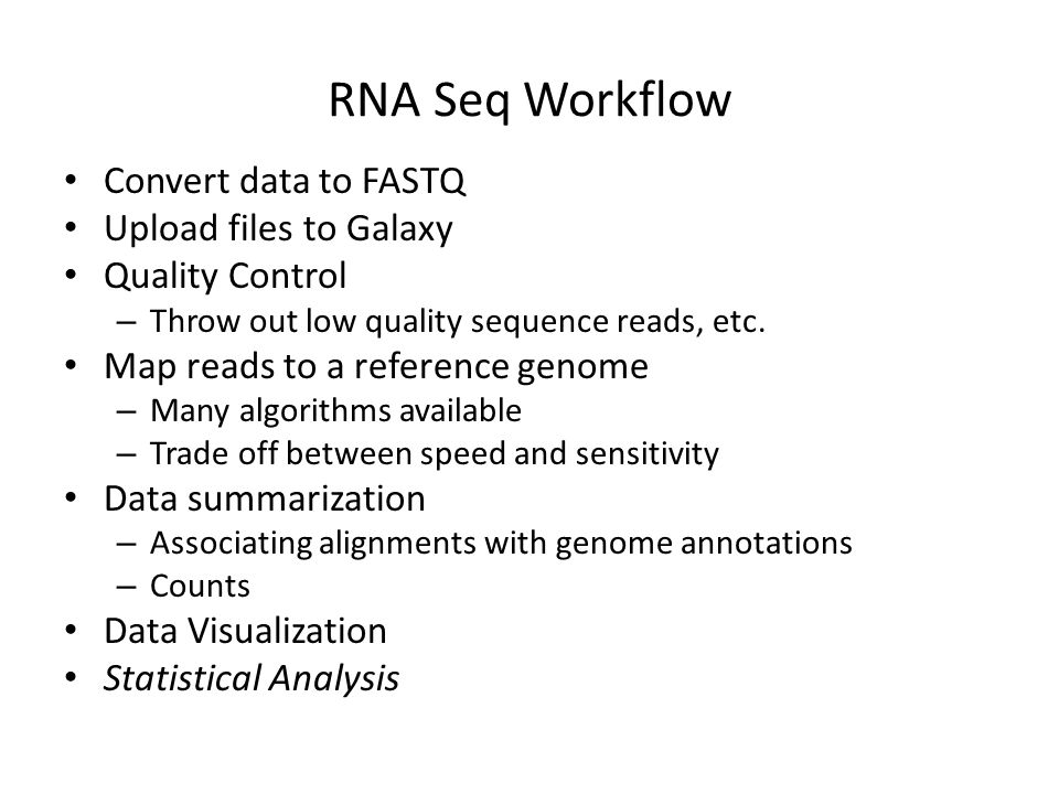 RNA Seq Workflow Convert data to FASTQ Upload files to Galaxy