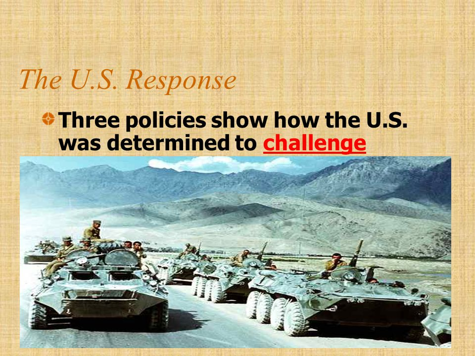The U.S. Response Three policies show how the U.S.