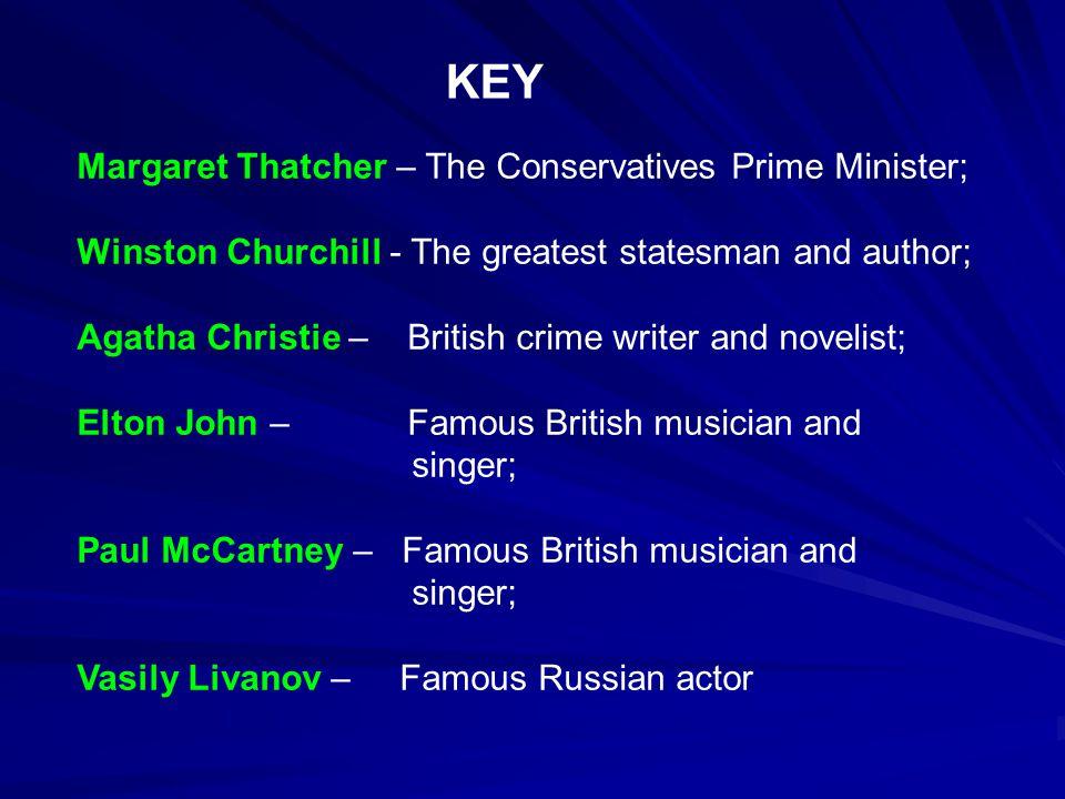 KEY Margaret Thatcher – The Conservatives Prime Minister;