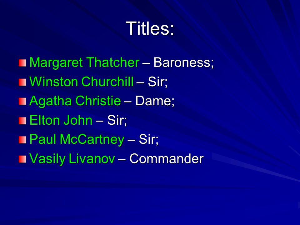 Titles: Margaret Thatcher – Baroness; Winston Churchill – Sir;
