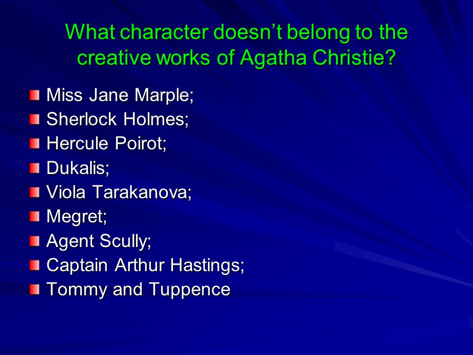 What character doesn't belong to the creative works of Agatha Christie