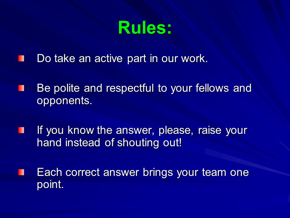 Rules: Do take an active part in our work.