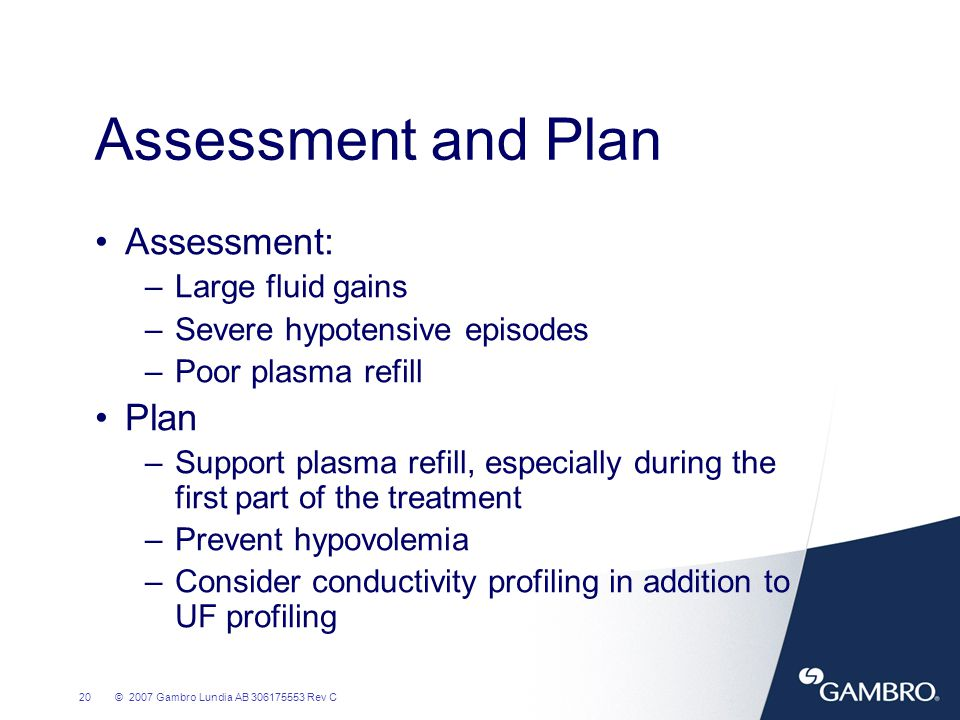 Assessment and Plan Assessment: Plan Large fluid gains