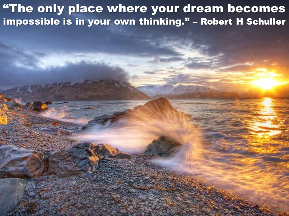 The only place where your dream becomes
