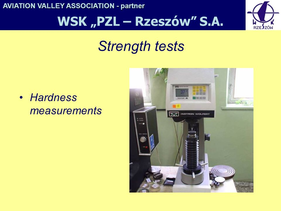 "Strength tests WSK ""PZL – Rzeszów S.A. Hardness measurements"