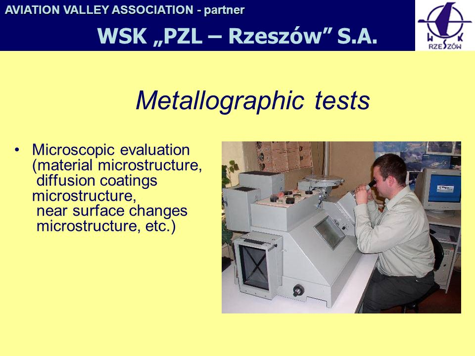 "Metallographic tests WSK ""PZL – Rzeszów S.A."