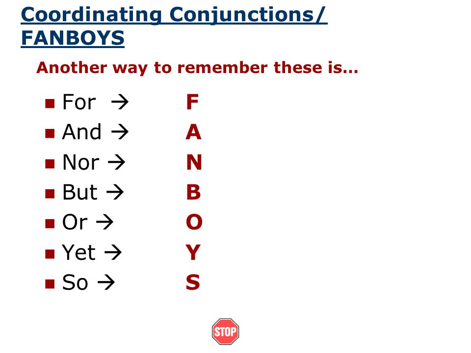 Coordinating Conjunctions/ FANBOYS