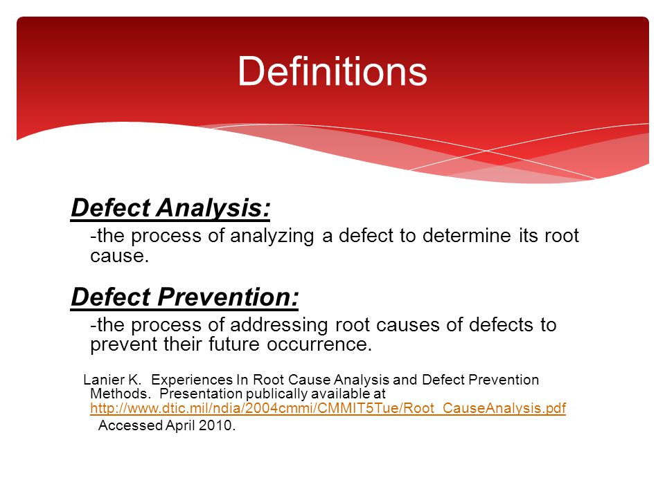 Definitions Defect Analysis: Defect Prevention: Accessed April 2010.