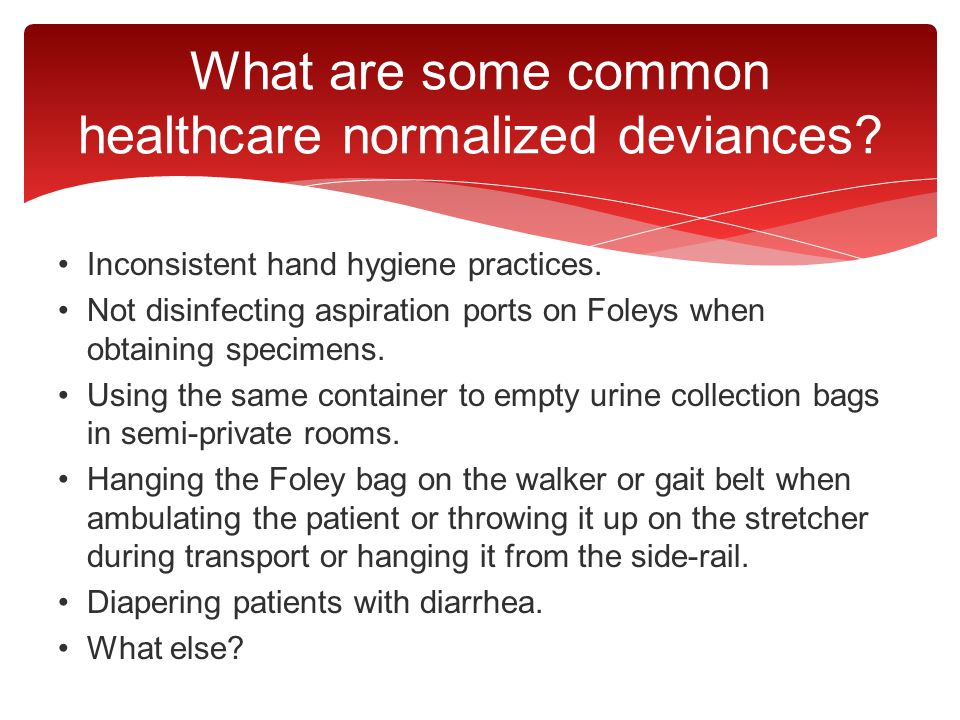 What are some common healthcare normalized deviances