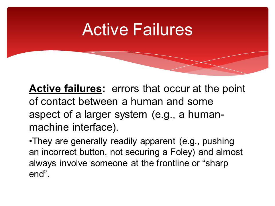 Active Failures