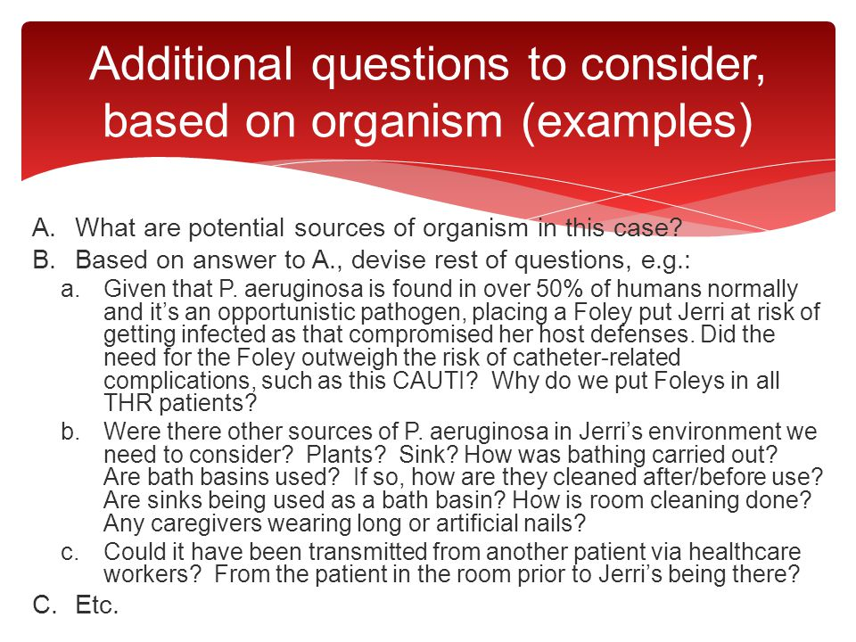 Additional questions to consider, based on organism (examples)