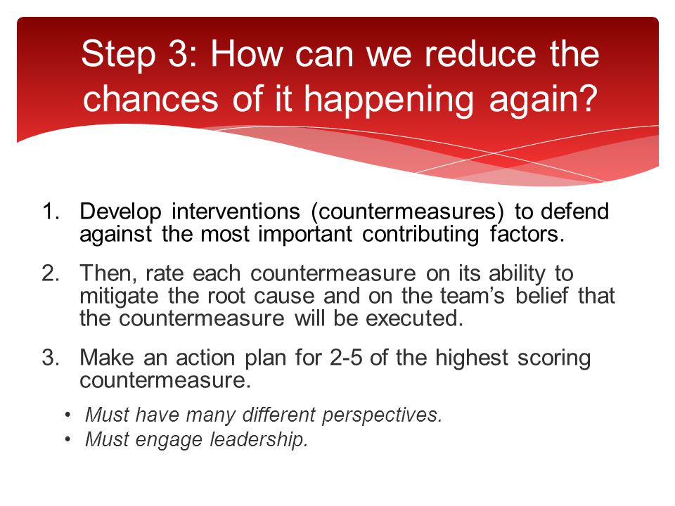 Step 3: How can we reduce the chances of it happening again