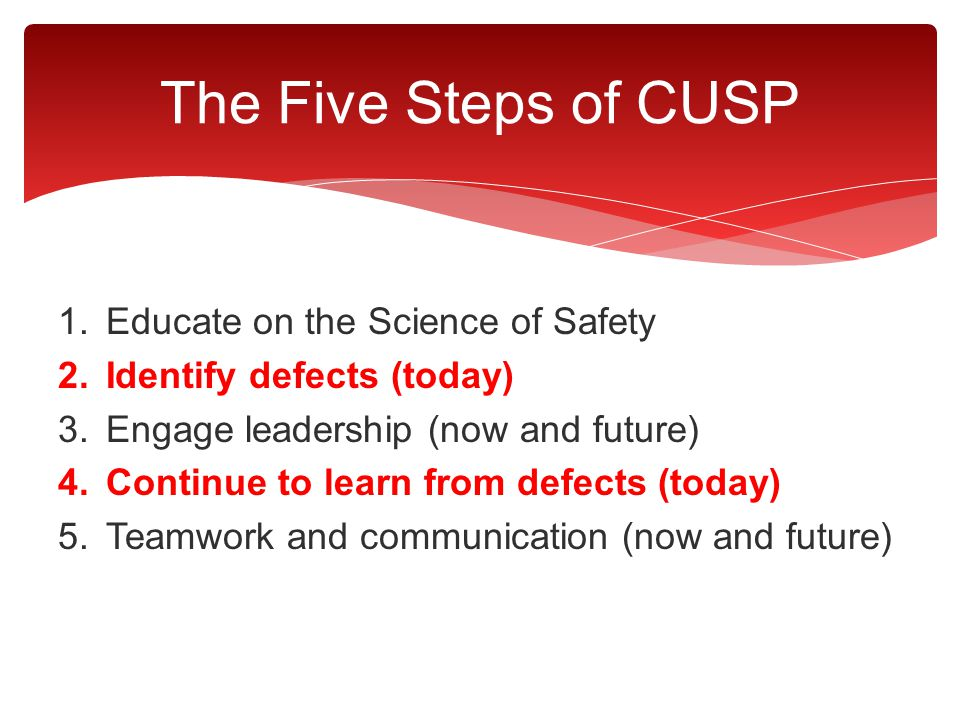 The Five Steps of CUSP Educate on the Science of Safety