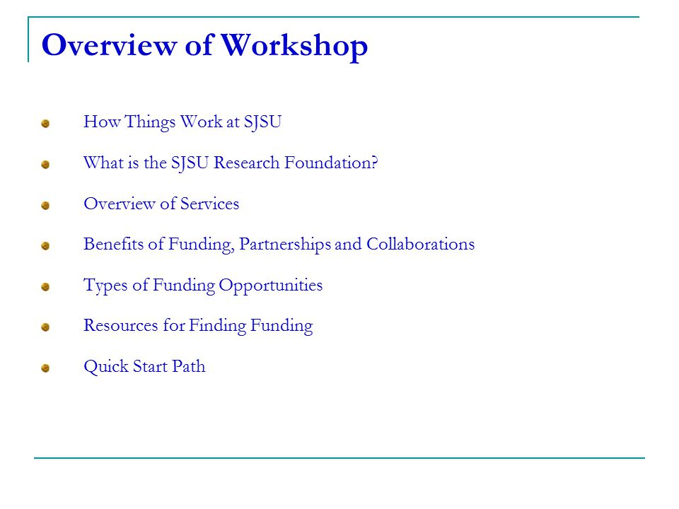 Overview of Workshop How Things Work at SJSU