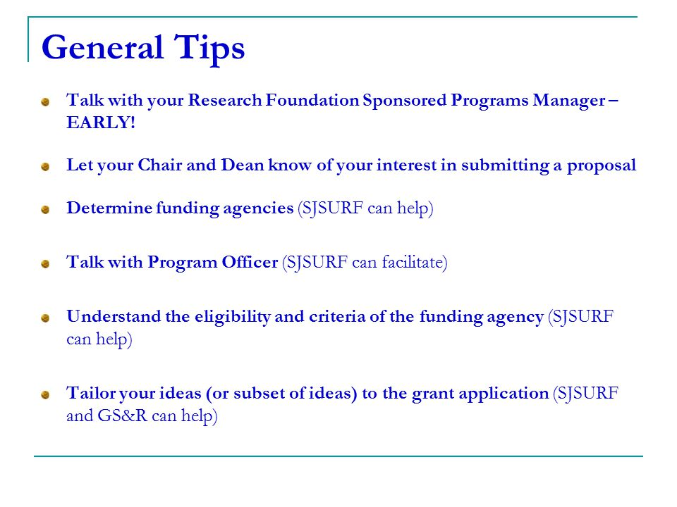 General Tips Talk with your Research Foundation Sponsored Programs Manager – EARLY!